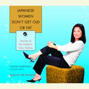 Japanese Women Don't Get Old or Fat by  William Doyle audiobook