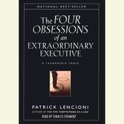 The Four Obsessions of an Extraordinary Executive by  Patrick Lencioni audiobook