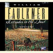 Intruder in the Dust by  William Faulkner audiobook
