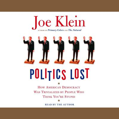 Politics Lost by Joe Klein audiobook