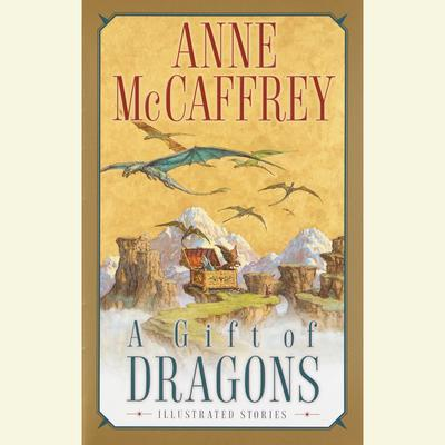 A Gift of Dragons by Anne McCaffrey audiobook