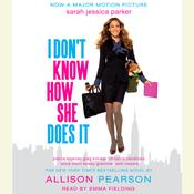 I Don't Know How She Does It by  Allison Pearson audiobook
