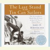 The Last Stand of the Tin Can Sailors by  James D. Hornfischer audiobook