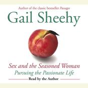 Sex and the Seasoned Woman by  Gail Sheehy audiobook