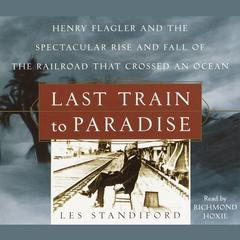 Last Train to Paradise by Les Standiford audiobook