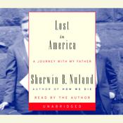 Lost in America by  Sherwin B. Nuland audiobook
