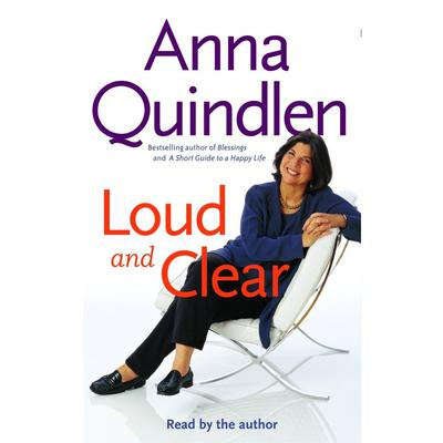 Loud and Clear by Anna Quindlen audiobook