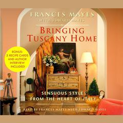 Bringing Tuscany Home by Frances Mayes audiobook