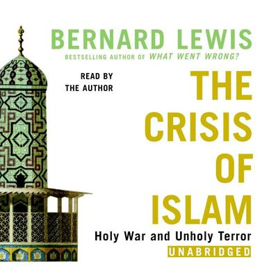 The Crisis of Islam by Bernard Lewis audiobook