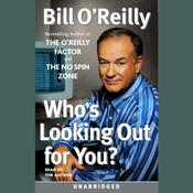 Who's Looking Out For You? by  Bill O'Reilly audiobook