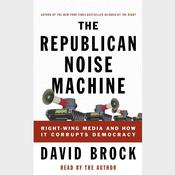 The Republican Noise Machine by  David Brock audiobook