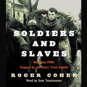 Soldiers and Slaves by  Roger Cohen audiobook