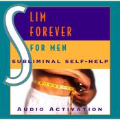 Slim Forever for Men by  Audio Activation audiobook