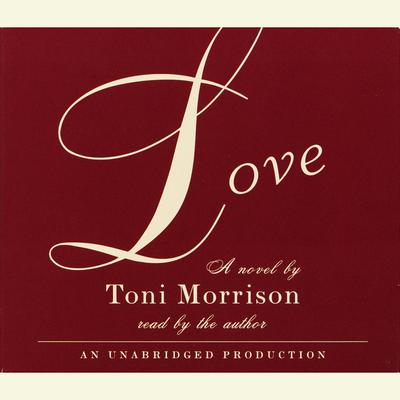 Love by Toni Morrison audiobook