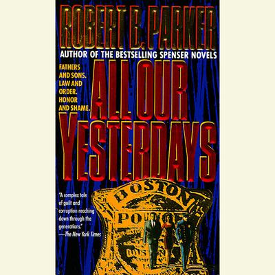 All Our Yesterdays by Robert B. Parker audiobook