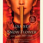 Snow Flower and the Secret Fan by  Lisa See audiobook