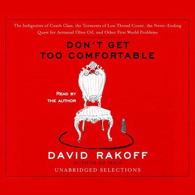Don't Get Too Comfortable by David Rakoff audiobook