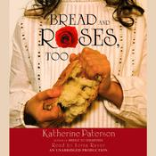 Bread and Roses, Too by  Katherine Paterson audiobook
