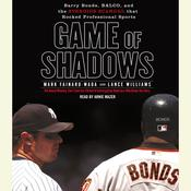Game of Shadows by  Mark Fainaru-Wada audiobook