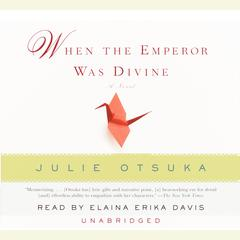 When the Emperor Was Divine by Julie Otsuka audiobook