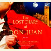 The Lost Diary of Don Juan by  Douglas Carlton Abrams audiobook