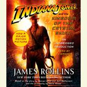 Indiana Jones and the Kingdom of the Crystal Skull (TM) by  James Rollins audiobook