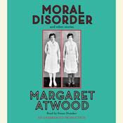 Moral Disorder by  Margaret Atwood audiobook