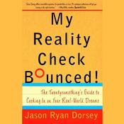 My Reality Check Bounced! by  Jason R. Dorsey audiobook