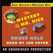 Chet Gecko, Private Eye, Book 2: The Mystery of Mr. Nice by  Bruce Hale audiobook