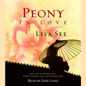 Peony in Love by  Lisa See audiobook