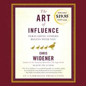 The Art of Influence by  Chris Widener audiobook