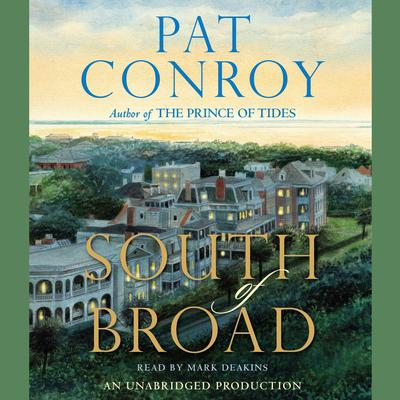 South of Broad by Pat Conroy audiobook