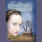 The Goodbye Season by  Marian Hale audiobook