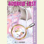 Andrew Lost #2: In the Bathroom by  J. C. Greenburg audiobook