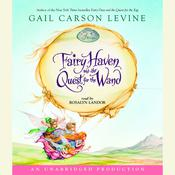 Fairy Haven and the Quest for the Wand by  Gail Carson Levine audiobook