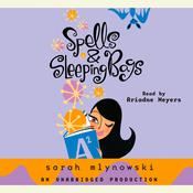Spells & Sleeping Bags by  Sarah Mlynowski audiobook