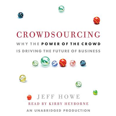 Crowdsourcing by Jeff Howe audiobook