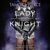 Lady Knight by  Tamora Pierce audiobook
