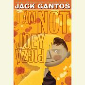 I Am Not Joey Pigza by  Jack Gantos audiobook