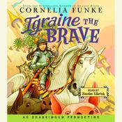 Igraine the Brave by  Cornelia Funke audiobook