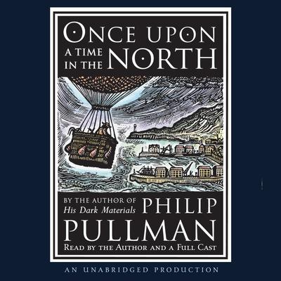 Once Upon a Time in the North: His Dark Materials by Philip Pullman audiobook