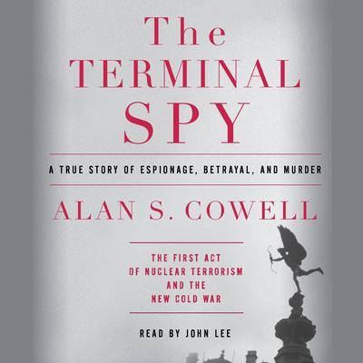 The Terminal Spy by Alan S. Cowell audiobook