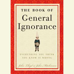 The Book of General Ignorance by John Mitchinson audiobook