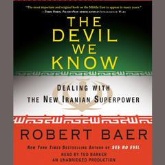 The Devil We Know by Robert Baer audiobook