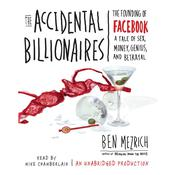 The Accidental Billionaires by  Ben Mezrich audiobook