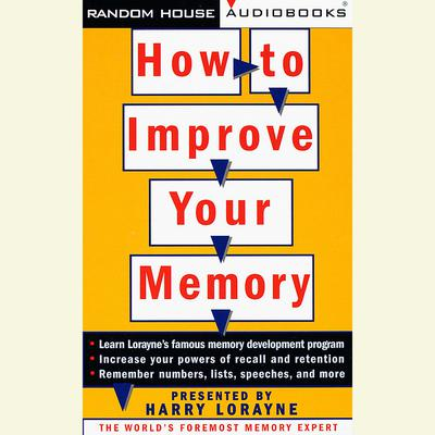 How to Improve Your Memory by Harry Lorayne audiobook