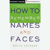 How to Remember Names and Faces by  Harry Lorayne audiobook