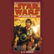 The Paradise Snare: Star Wars (The Han Solo Trilogy) by  A. C. Crispin audiobook