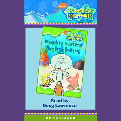 SpongeBob Squarepants #2: Naughty Nautical Neighbors by Annie Auerbach audiobook