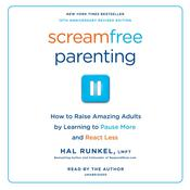 Screamfree Parenting by  Hal Runkel, LMFT audiobook
